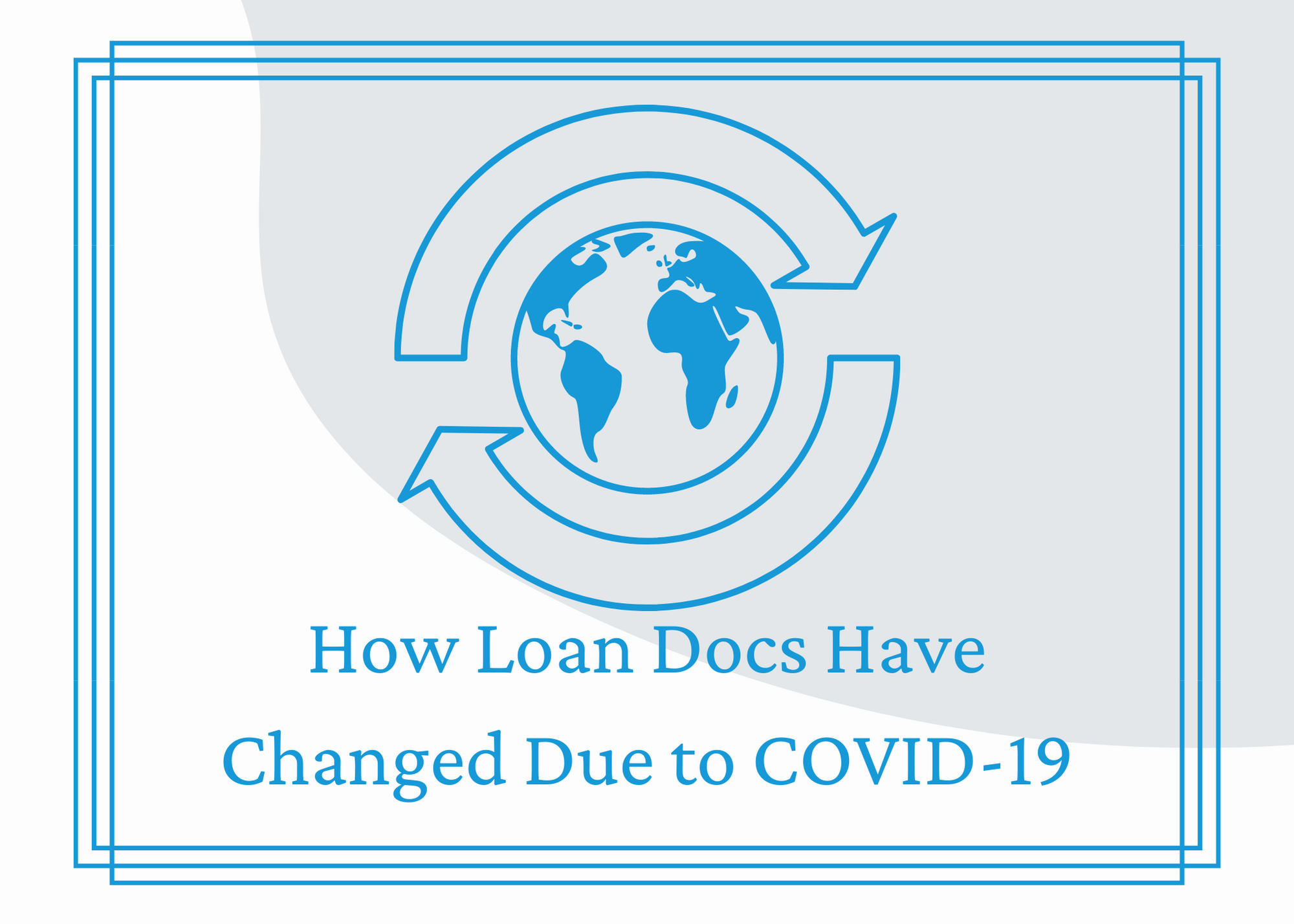 how loan documents have changed due to COVID-19
