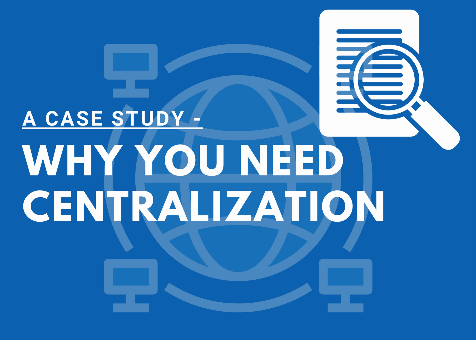 centralization is important for effective data management